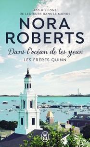 Nora Roberts - Les frères Quinn Tome 1 : Dans l'océan de tes yeux.