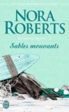 Nora Roberts - Les frères Quinn Tome 2 : Sables mouvants.