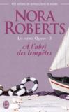 Nora Roberts - Les frères Quinn Tome 3 : A l'abri des tempêtes.