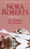 Nora Roberts - Les frères Quinn Tome 4 : Les rivages de l'amour.