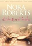 Nora Roberts - Les héritiers de Sorcha Intégrale : A l'aube du grand amour ; A l'heure où les coeurs s'éveillent ;  Au crépuscule des amants.