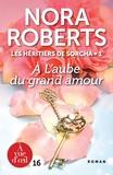 Nora Roberts - Les héritiers de Sorcha Tome 1 : A l'aube du grand amour.