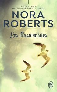 Nora Roberts - Les illusionnistes.