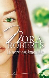Nora Roberts - Les soeurs Calhoun Tome 2 : Le secret des émeraudes.