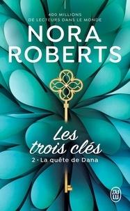Nora Roberts - Les trois clés Tome 2 : La quête de Dana.