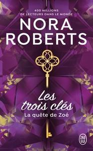 Nora Roberts - Les trois clés Tome 3 : La quête de Zoé.