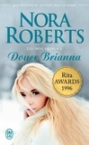 Nora Roberts - Les trois soeurs Tome 2 : Douce Brianna.