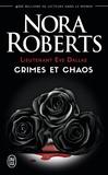 Nora Roberts - Lieutenant Eve Dallas  : Crimes et chaos - Tome 31.5, L'ombre du crime ; Tome 33.5, Dans l'enfer du crime ; Tome 37.5, Crimes pour vengeance.