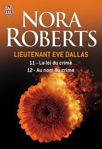 Nora Roberts - Lieutenant Eve Dallas  : Tome 11, La loi du crime ; Tome 12, Au nom du crime.