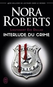 Nora Roberts et Laurence Murphy - Lieutenant Eve Dallas (Tome 12.5) - Interlude du crime.