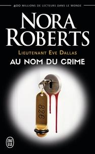 Lieutenant Eve Dallas Tome 12 - Nora Roberts |