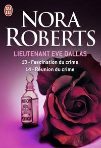 Nora Roberts - Lieutenant Eve Dallas  : Tome 13, Fascination du crime ; Tome 14, Réunion du crime.