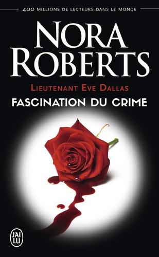 Lieutenant Eve Dallas Tome 13 Fascination du crime