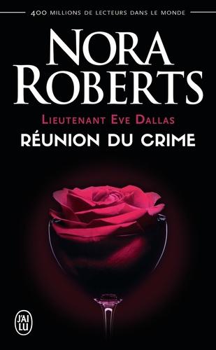 Lieutenant Eve Dallas Tome 14 Réunion du crime