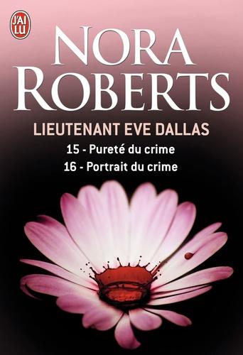 Nora Roberts - Lieutenant Eve Dallas Tome 15 & 16 : Pureté du crime ; Portrait du crime.