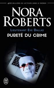 Nora Roberts - Lieutenant Eve Dallas Tome 15 : Pureté du crime.
