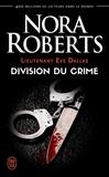 Nora Roberts - Lieutenant Eve Dallas Tome 18 : Division du crime.