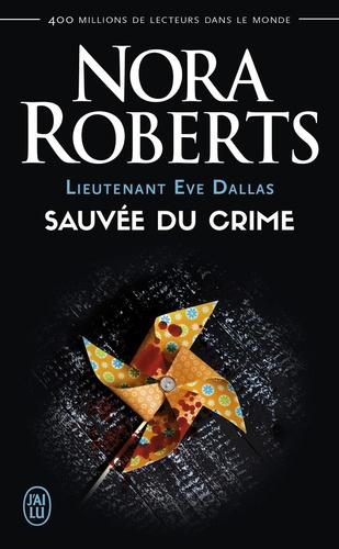 Lieutenant Eve Dallas Tome 20 Sauvée du crime