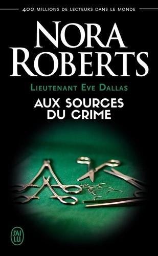 Lieutenant Eve Dallas Tome 21 Aux sources du crime
