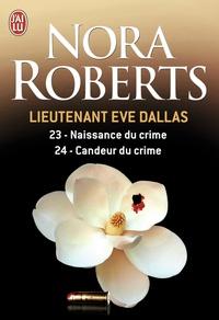 Nora Roberts - Lieutenant Eve Dallas Tome 23 et 24 : Naissance du crime ; Candeur du crime.