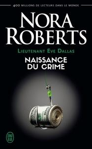 Nora Roberts - Lieutenant Eve Dallas Tome 23 : Naissance du crime.