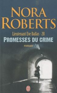 Nora Roberts - Lieutenant Eve Dallas Tome 28 : Promesses du crime.