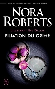 Nora Roberts - Lieutenant Eve Dallas Tome 29 : Filiation du crime.