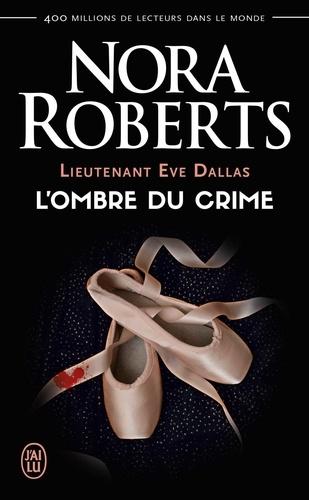 Lieutenant Eve Dallas (Tome 31.5) - L'ombre du crime