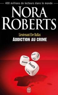 Nora Roberts - Lieutenant Eve Dallas Tome 31 : Addiction au crime.