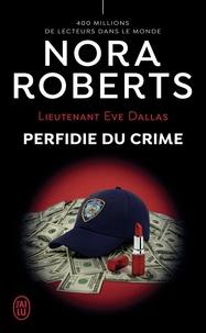 Nora Roberts - Lieutenant Eve Dallas Tome 32 : Perfidie du crime.