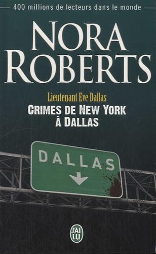 Nora Roberts - Lieutenant Eve Dallas Tome 33 : Crimes de New York à Dallas.
