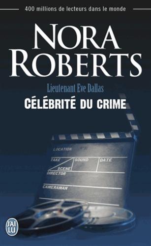 Lieutenant Eve Dallas Tome 34 Célébrité du crime
