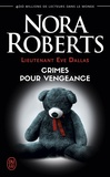 Nora Roberts et Laurence Murphy - Lieutenant Eve Dallas (Tome 37,5) - Crimes pour vengeance.