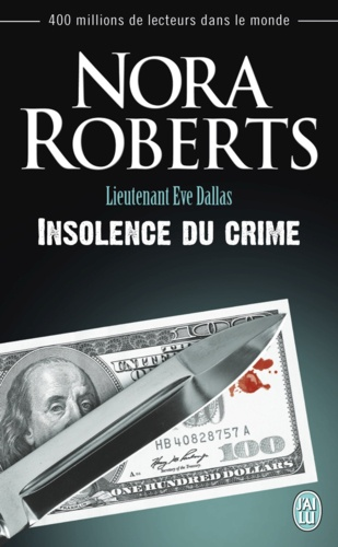 Lieutenant Eve Dallas Tome 37 Insolence du crime