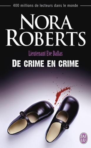 Lieutenant Eve Dallas Tome 38 De crime en crime