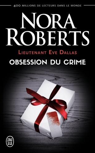 Lieutenant Eve Dallas Tome 40 Obsession du crime