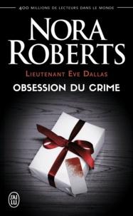 Nora Roberts - Lieutenant Eve Dallas Tome 40 : Obsession du crime.