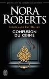Nora Roberts - Lieutenant Eve Dallas Tome 42 : Confusion du crime.