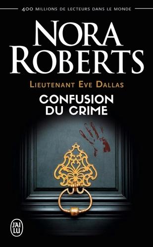 Lieutenant Eve Dallas Tome 42 Confusion du crime