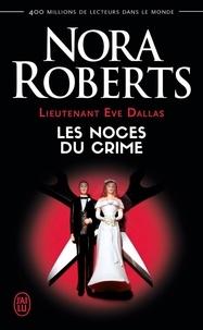 Nora Roberts - Lieutenant Eve Dallas Tome 44 : Les noces du crime.