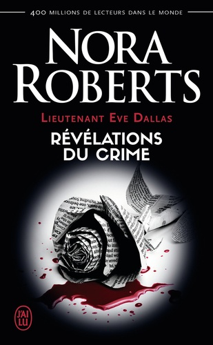 Lieutenant Eve Dallas Tome 45 Révélations du crime