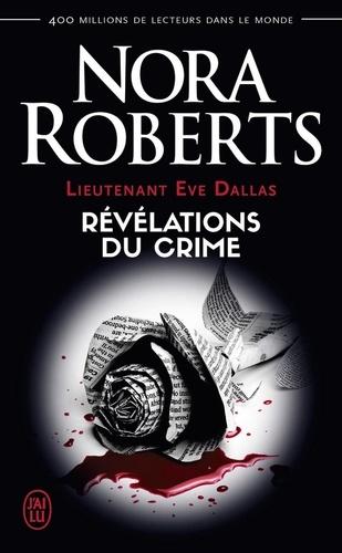 Lieutenant Eve Dallas Tome 45 Révélations du crime