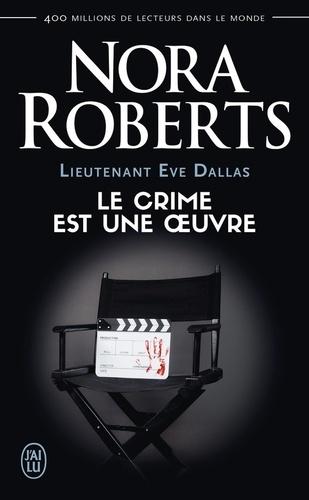 Lieutenant Eve Dallas Tome 46 Le crime est une oeuvre
