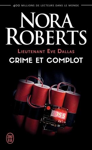 Lieutenant Eve Dallas Tome 47 Crime et complot
