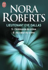 Nora Roberts - Lieutenant Eve Dallas  : Tome 5, Cérémonie du crime ; Tome 6, Au coeur du crime.