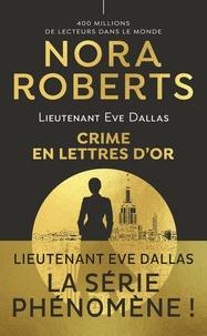 Nora Roberts - Lieutenant Eve Dallas Tome 50 : Crime en lettres d'or.