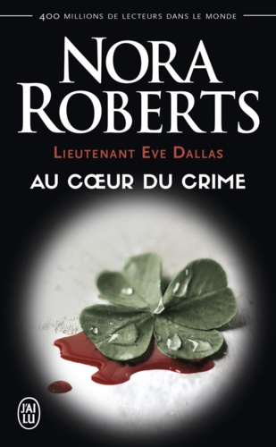 Lieutenant Eve Dallas Tome 6 Au coeur du crime