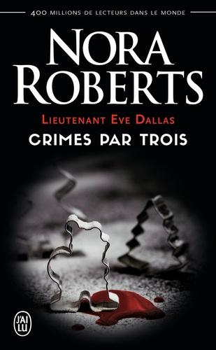 Lieutenant Eve Dallas Tome 7.5 Crimes par trois