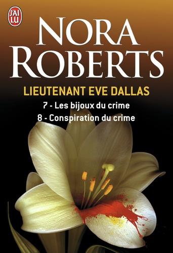 Nora Roberts - Lieutenant Eve Dallas Tome 7 et 8 : Les bijoux du crime ; Conspiration du crime.
