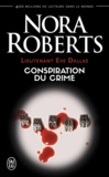 Nora Roberts - Lieutenant Eve Dallas Tome 8 : Conspiration du crime.